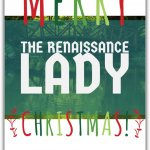 Seasons Greetings from The Renaissance Lady's Team